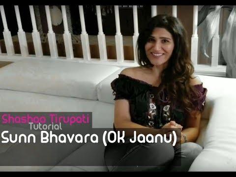 SUNN BHAVARA | OK JAANU | TUTORIAL | SHASHAA TIRUPATI