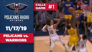 Pelicans vs Warriors Calls of the Game - 11/17/19 | New Orleans Pelicans
