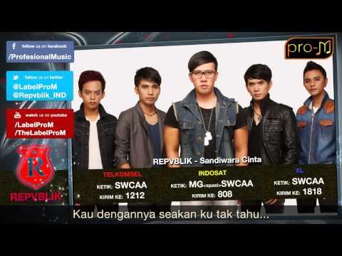 Sandiwara Cinta   Repvblik  Untouched version  with lyrics