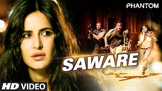 Saware VIDEO Song - Phantom | Saif Ali Khan, Katrina Kaif | Arijit Singh, Pritam