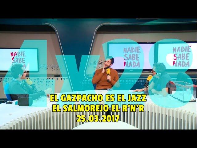 NADIE SABE NADA - (4x28): El gazpacho es el jazz, el salmorejo el RnR