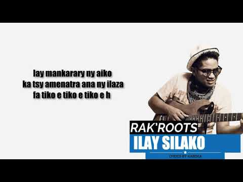 RAK ROOTS ILAY SILAKO LYRICS