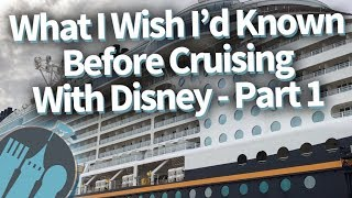 What I Wish I'd Known Before Taking A Disney Cruise! Part 1