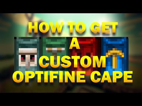 How To Get Custom Optifine Cape In Minecraft And Lower