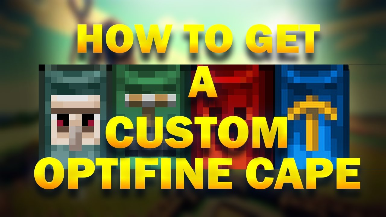HOW TO GET A CUSTOM OPTIFINE CAPE IN MINECRAFT  1 12/1 11/1 10/1 9/1 8/1 7/1 6 AND LOWER!