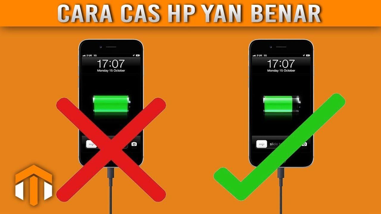 1 Cara Ngecas HP yang Benar, Bikin Baterai HP mu Awet Terus