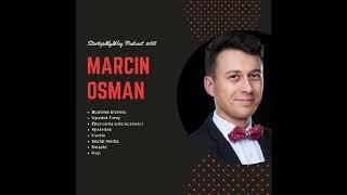 Ekonomia wdzięczności, Sprzedaż, Hustle, Social Media, Hejt (SMW #18: Marcin Osman)
