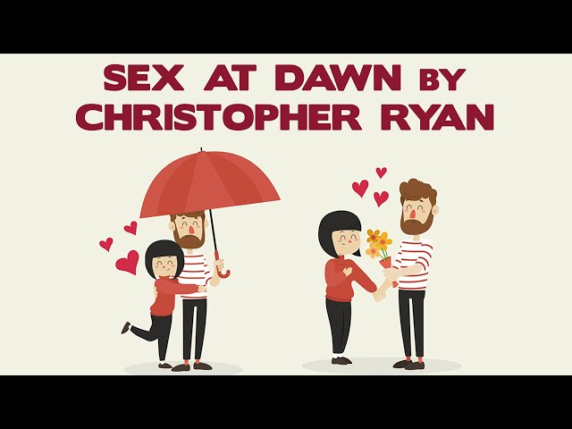 Sex at Dawn by Christopher Ryan, PhD - Animated Book Summary