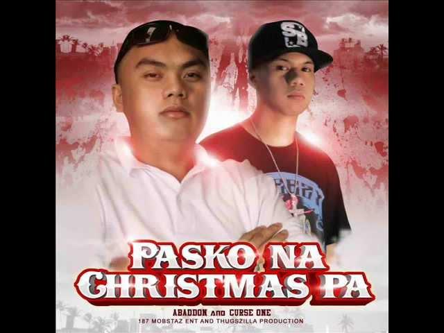 Pasko na Christmas pa - Abaddon & Curse One