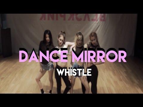 BLACKPINK - WHISTLE 휘파람 DANCE MIRROR