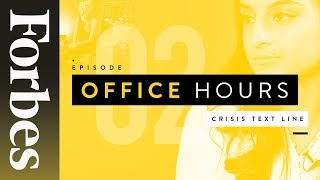 Setting Boundaries And Career Trajectories At Crisis Text Line | Office Hours | Forbes