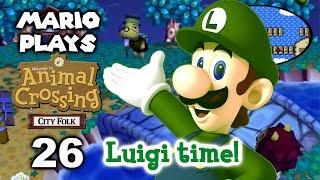 Mario Plays ACCF #26: Luigi Time! (Animal Crossing: City Folk)