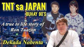 TNT sa JAPAN | Buhay 90's | Dekada Nobenta sa Japan