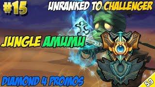 ✔ Unranked to Challenger #15 - Jungle Amumu | Diamond 4 Promos | Season 5