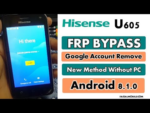 Hisense U605 FRP Bypass Google Account Remove Android 8.1.0 Without PC