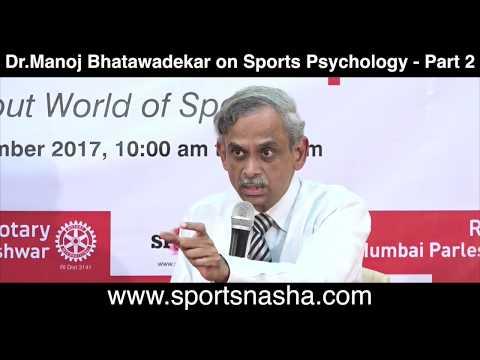 Dr Manoj Bhatawadekar on Sports Psychology   Part 2