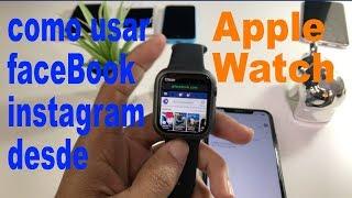 Como Usa Facebook & Instagram Desde El Apple Watch