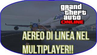 GTA Online : Come ESPORTARE L'AEREO DI LINEA ( Boeing 747 Jumbo Jet ) nella MODALITÀ LIBERA ONLINE !