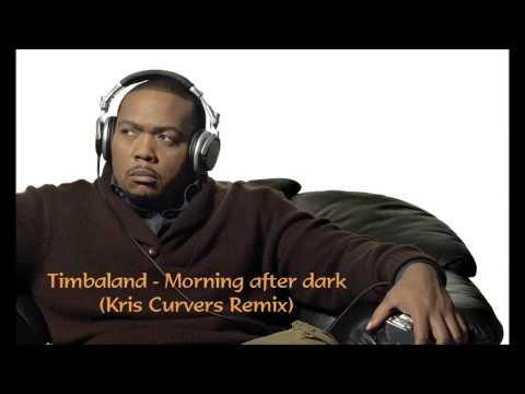 Timbaland  Morning After Dark Kris Curvers Remix