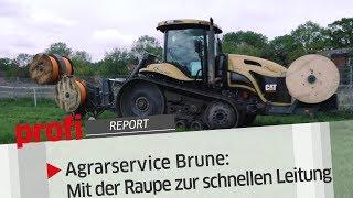 Agrarservice Brune: Mit Raupe zur schnellen Leitung | profi #Report