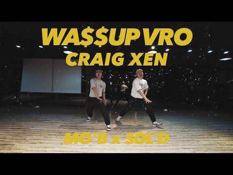 @Craig Xen - Wassup Vro || MO'B X SOL'D Choreography || GB ACADEMY