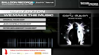 Gary Dyton - We make the music (Jean Danfield Radio Edit)