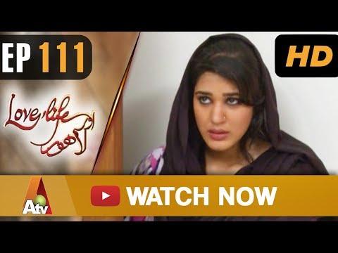 Love Life Aur Lahore - Episode 111 - ATV