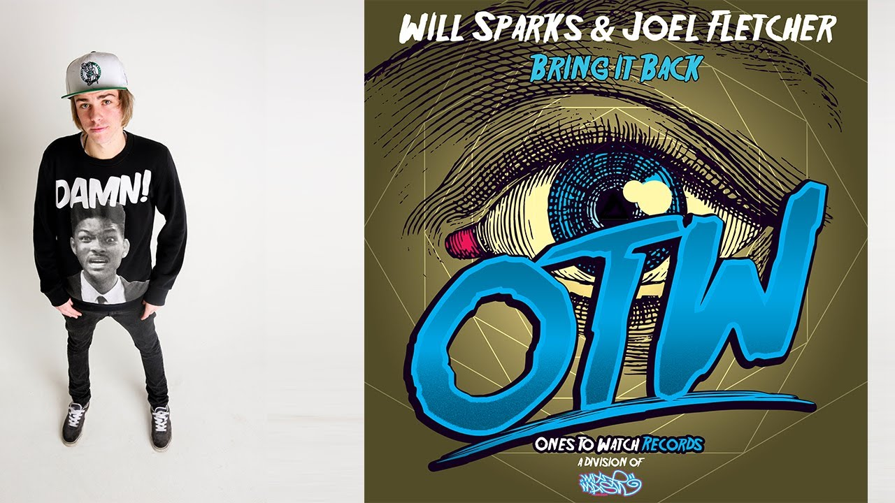 Download Joel Fletcher & Will Sparks - Bring It Back (Original Mix)