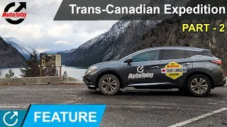 Trans-Canadian Expedition With AutoToday | Part 2