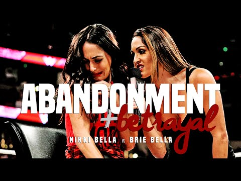 Abandonment & Betrayal: Nikki Bella vs....