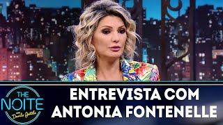 Entrevista com Antonia Fontenelle |  The Noite (10/04/18)