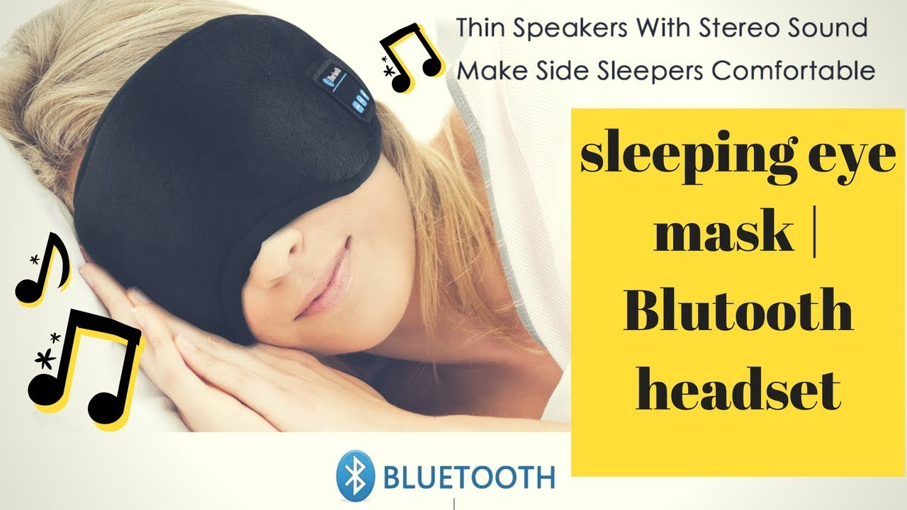 25ab74e399e Bluetooth Sleeping Eye Mask | comportable Headphones - YouTube