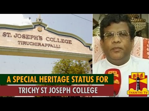 A Special Heritage Status to 172 years Old Trichy St. Joseph College - ThanthI TV