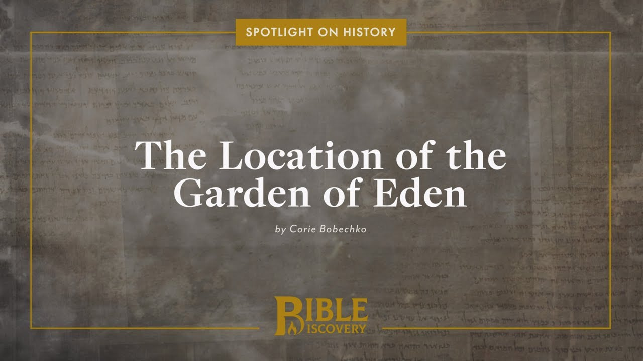 Download Where is the Garden of Eden?   Spotlight on History   The Location of the Garden of Eden