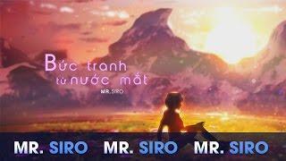 Bức Tranh Từ Nước Mắt - Mr. Siro (Lyrics Video)