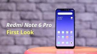 Xiaomi Redmi Note 6 Pro First look: Redmi Note 6 Pro Price in India | Redmi Note 6 Pro Features