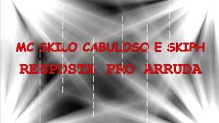 MC SKILO CABULOSO E SKIPH REPOSTA PRO ARRUDA