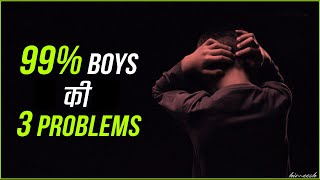 99% Boys have these 3 Big Problems | Him eesh Madaan