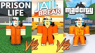 PRISON LIFE vs JAILBREAK vs MAD CITY! *WHICH GAME IS BETTER?* (Roblox)