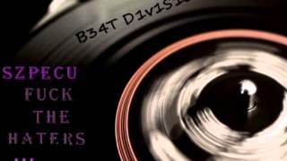 Szpecu - Fuck The Haters vol. II [B34T D1v1S10N] + DOWNLOAD