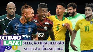 SELEÇÃO BRASILEIRA X SELEÇÃO DO BRASILEIRÃO: Qual o melhor time? - Mano a mano