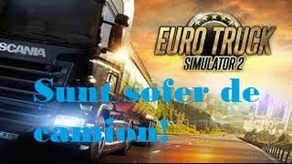 EuroTruck Simulator - Sunt sofer de camion [parodie]