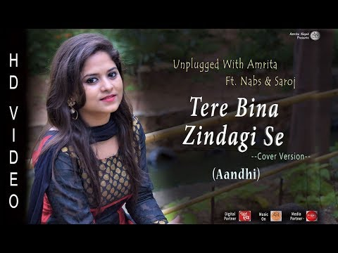 Tere Bina Zindagi Se | Unplugged With Amrita Ft. Nabs & Saroj | Aandhi