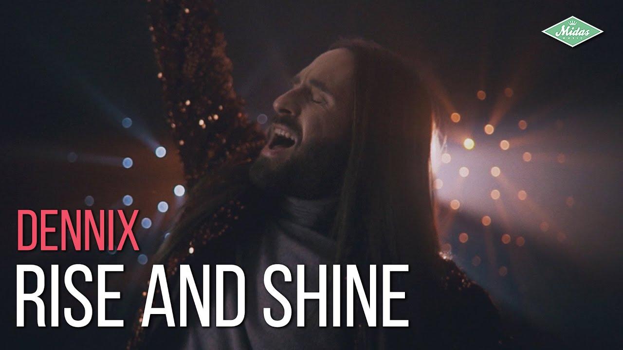 Dennix - Rise And Shine (Videoclipe Oficial)