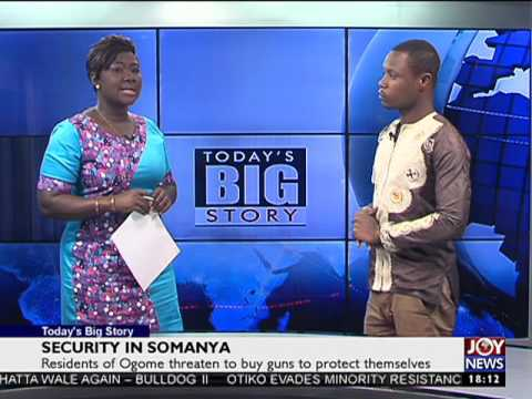 Security in Somanya - Today's Big Story on Joy News (8-2-17)