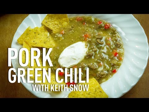 Pork Green Chili with Chef Keith Snow