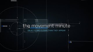 The Movement Minute: Episode 10 - Objects Are Closer Than They Appear