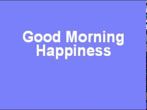Good morning happiness