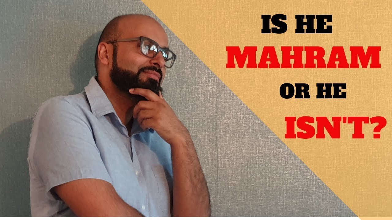 Who is your mahram and who isn't your mahram?