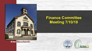Finance Committee Meeting 7 10 18